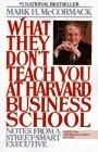 Resumen de Lo que no enseñan en la Escuela de Negocios de Harvard